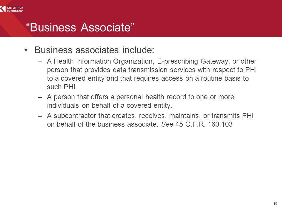 Business Associate Business associates include: