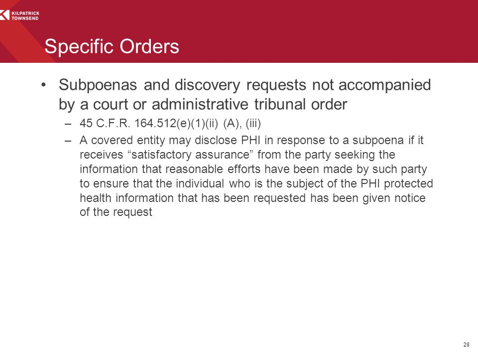 Specific Orders Subpoenas and discovery requests not accompanied by a court or administrative tribunal order.
