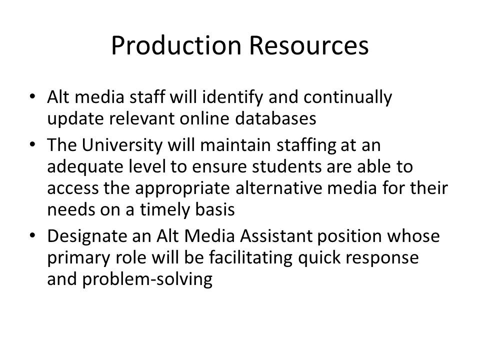 Production Resources Alt media staff will identify and continually update relevant online databases.