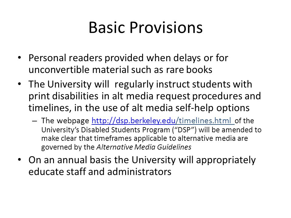 Basic Provisions Personal readers provided when delays or for unconvertible material such as rare books.