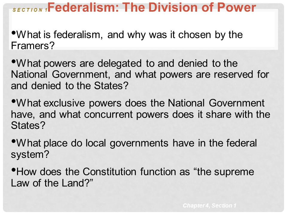 S E C T I O N 1Federalism: The Division of Power