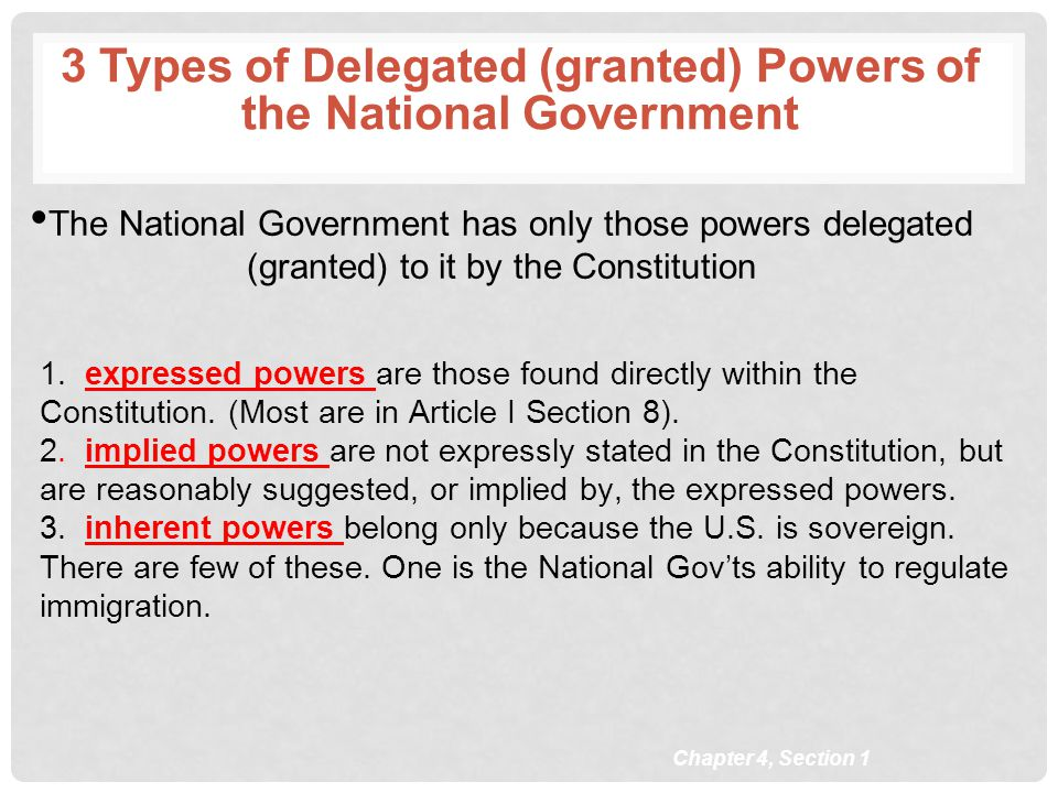 3 Types of Delegated (granted) Powers of the National Government