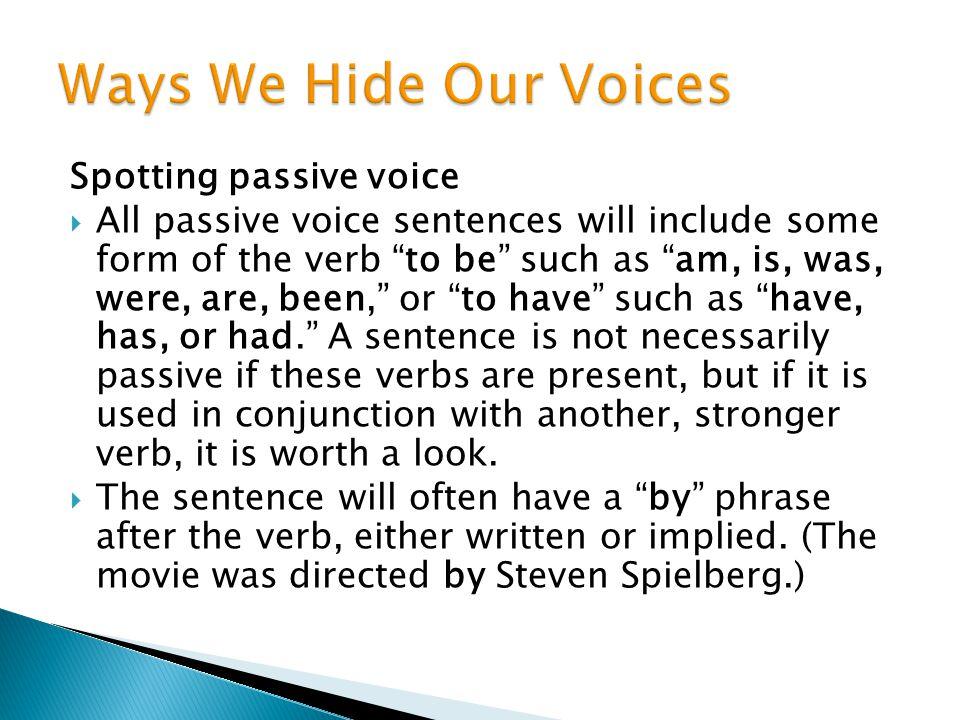 Ways We Hide Our Voices Spotting passive voice
