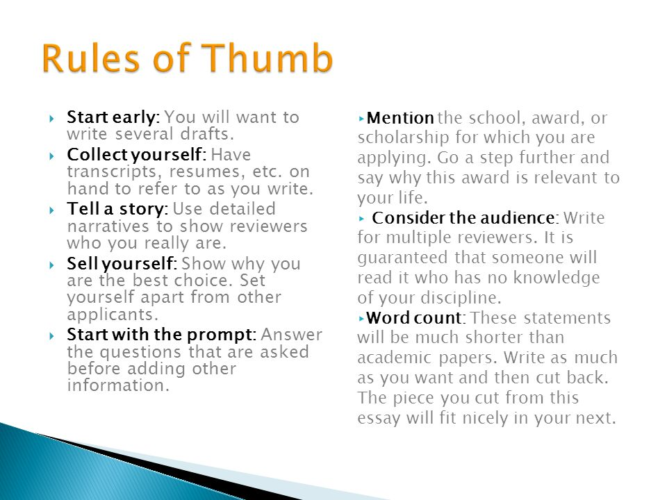 Rules of Thumb Start early: You will want to write several drafts.