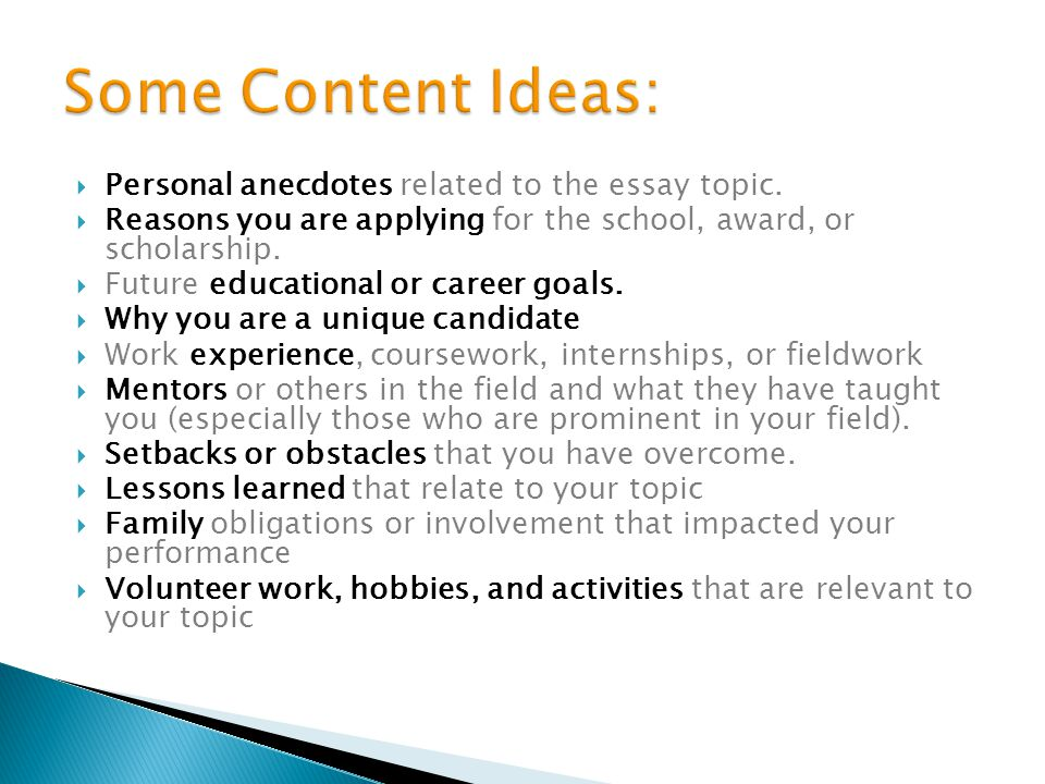 Some Content Ideas: Personal anecdotes related to the essay topic.