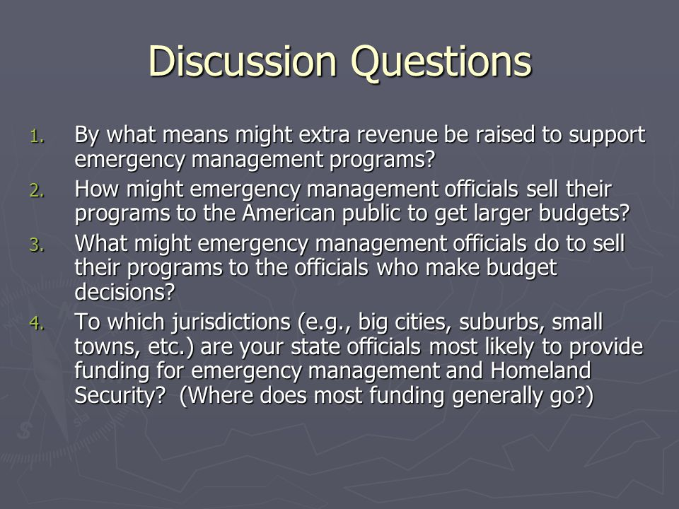Discussion Questions By what means might extra revenue be raised to support emergency management programs