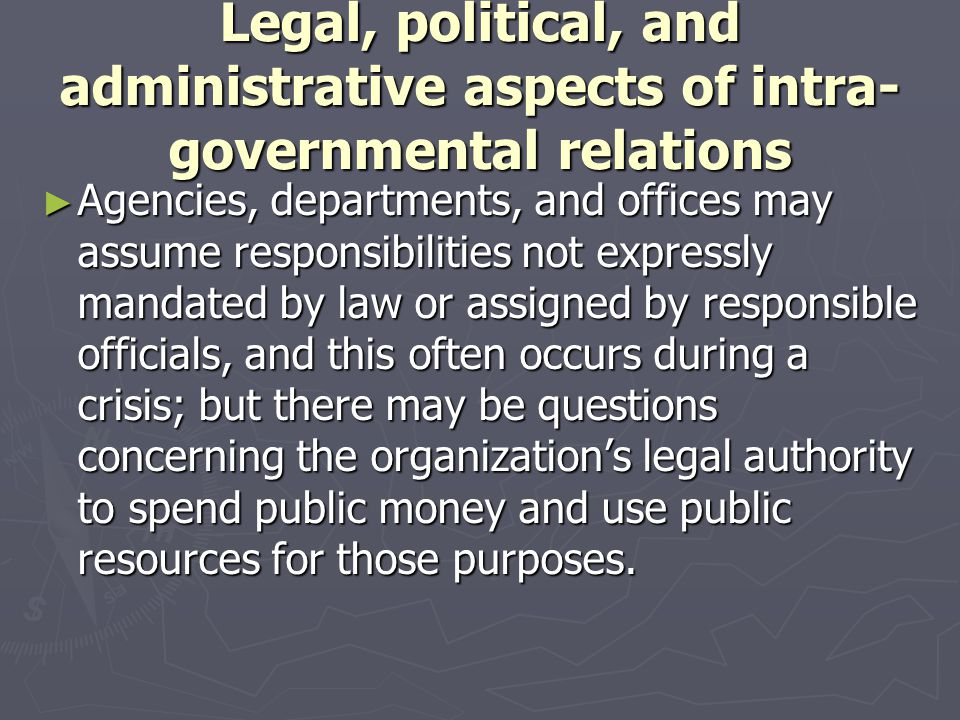 Legal, political, and administrative aspects of intra-governmental relations