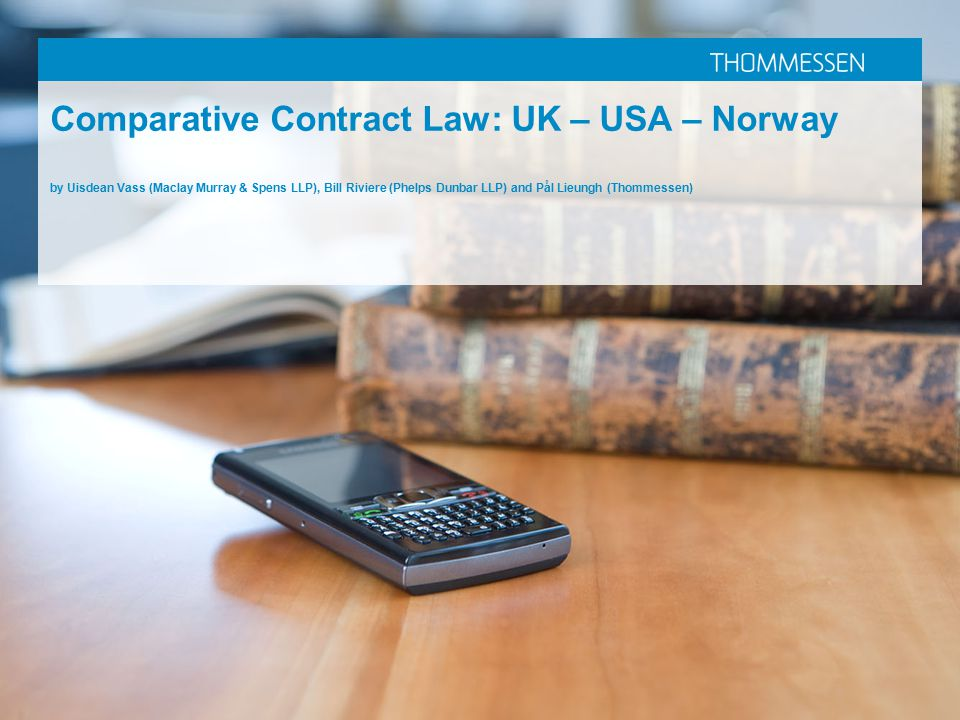 Comparative Contract Law: UK – USA – Norway by Uisdean Vass (Maclay Murray & Spens LLP), Bill Riviere (Phelps Dunbar LLP) and Pål Lieungh (Thommessen)