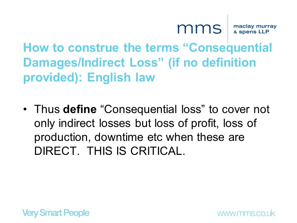 How to construe the terms Consequential Damages/Indirect Loss (if no definition provided): English law
