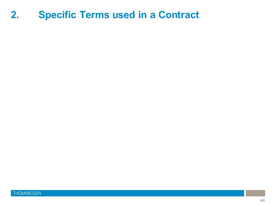 2. Specific Terms used in a Contract