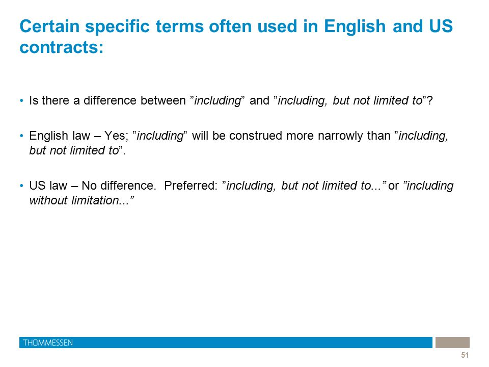 Certain specific terms often used in English and US contracts: