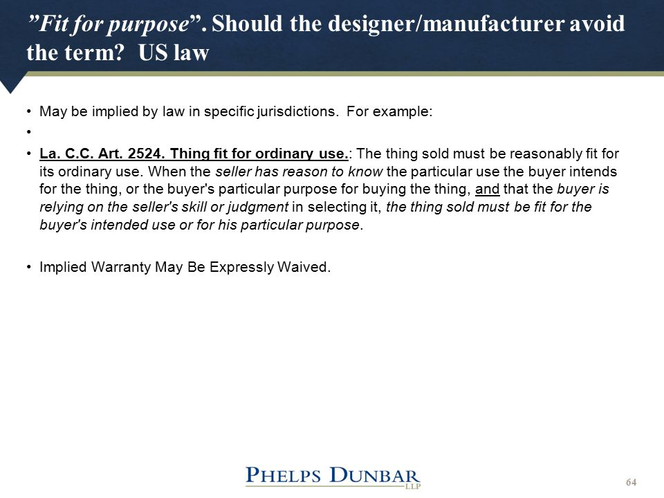 Fit for purpose . Should the designer/manufacturer avoid the term