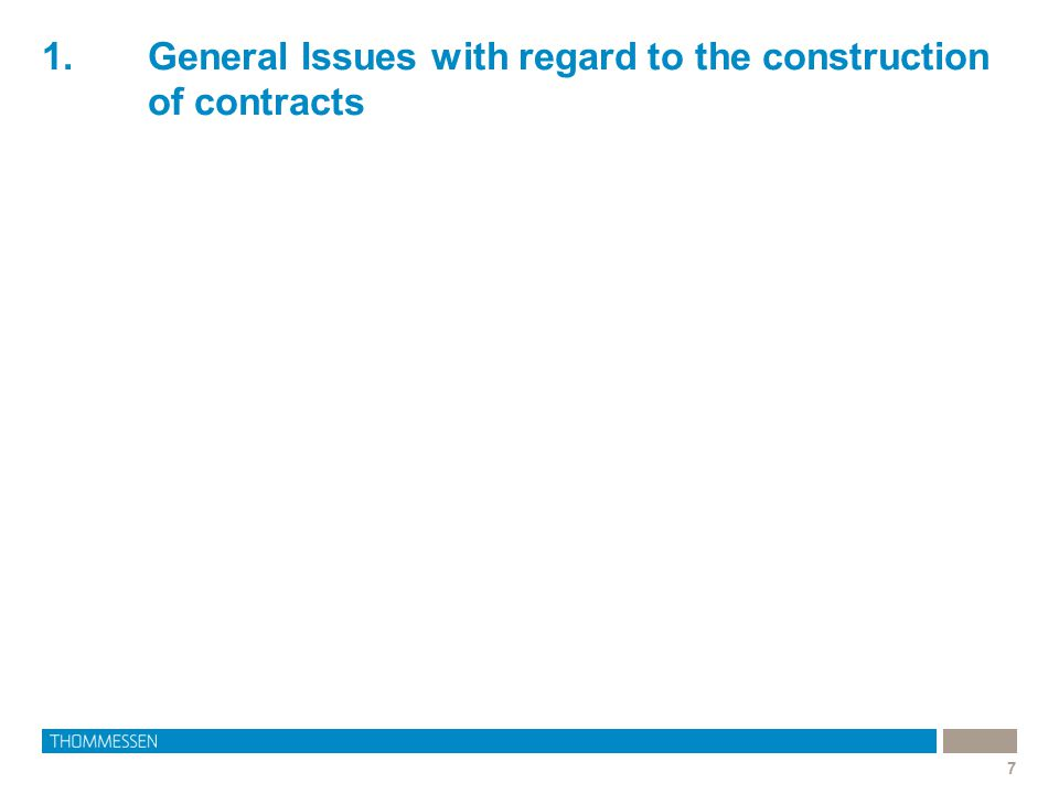 1. General Issues with regard to the construction of contracts