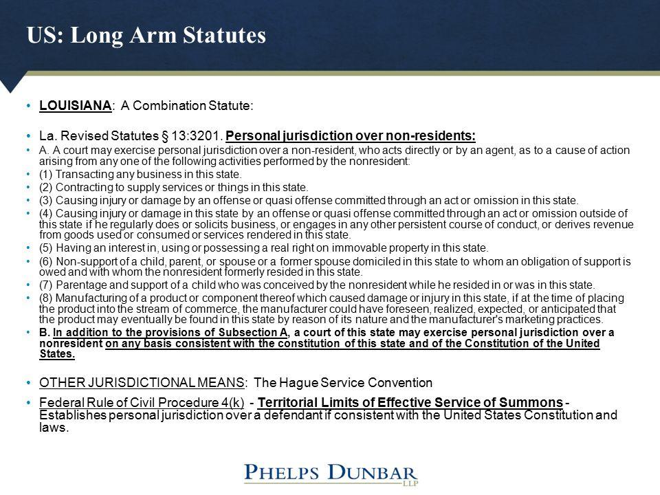US: Long Arm Statutes LOUISIANA: A Combination Statute: