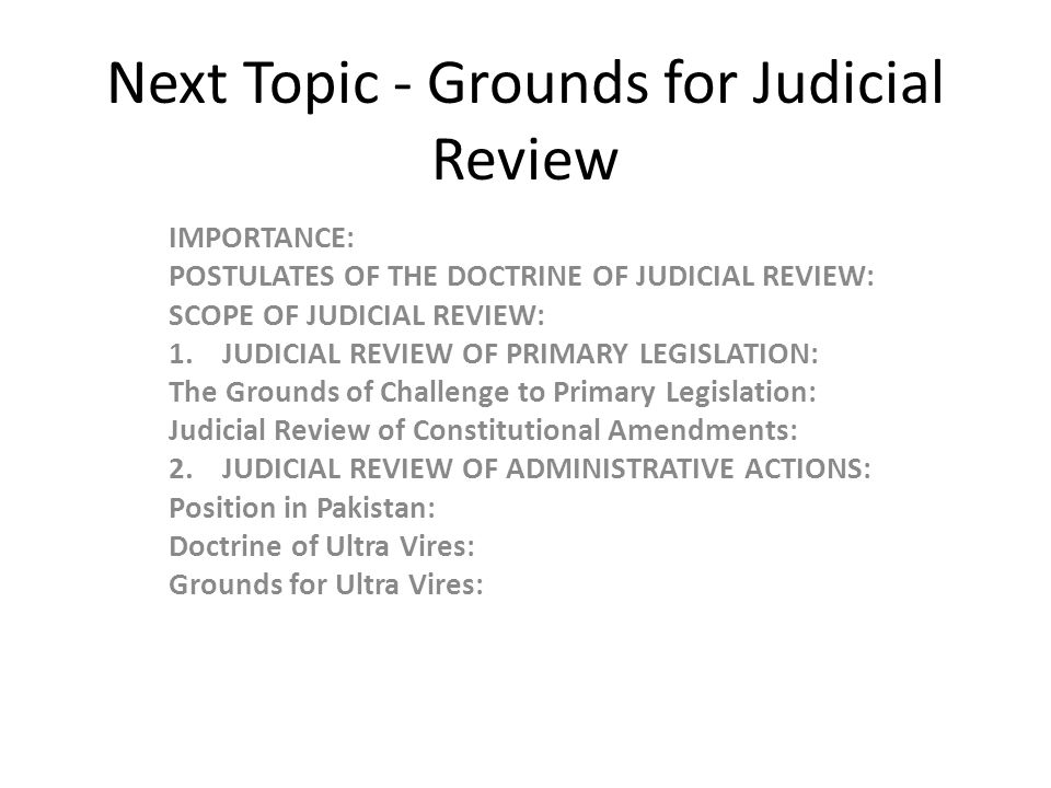 Next Topic - Grounds for Judicial Review