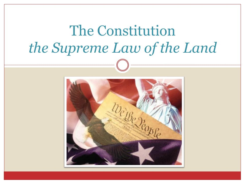The Constitution the Supreme Law of the Land