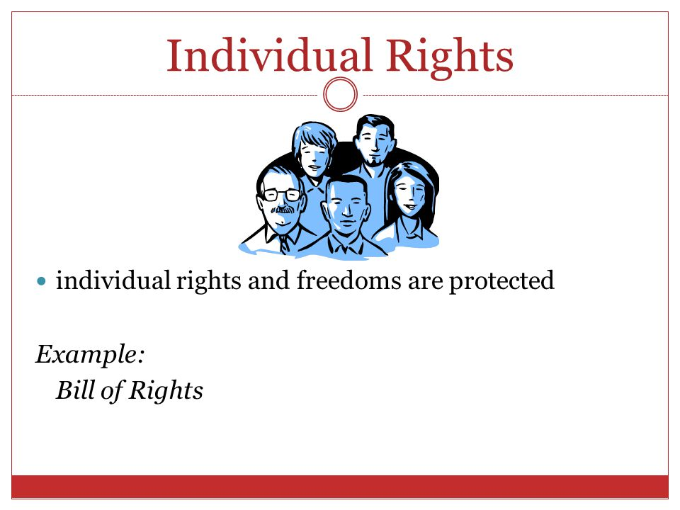 Individual Rights individual rights and freedoms are protected