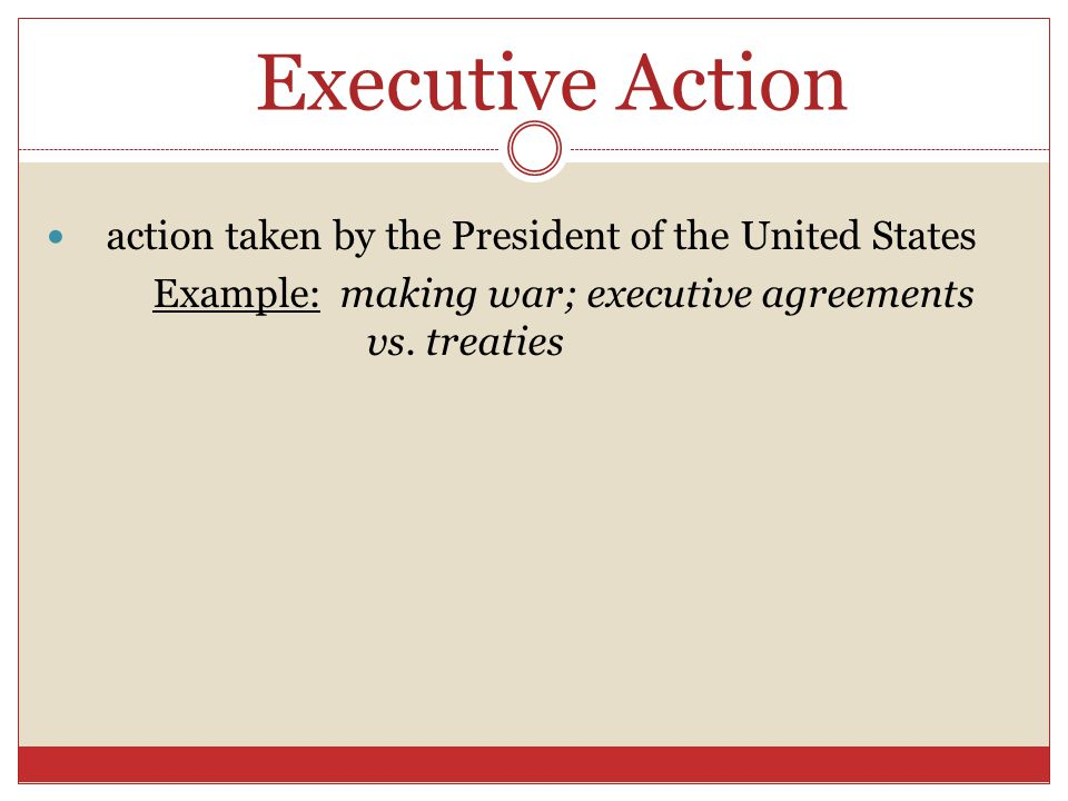 Executive Action action taken by the President of the United States