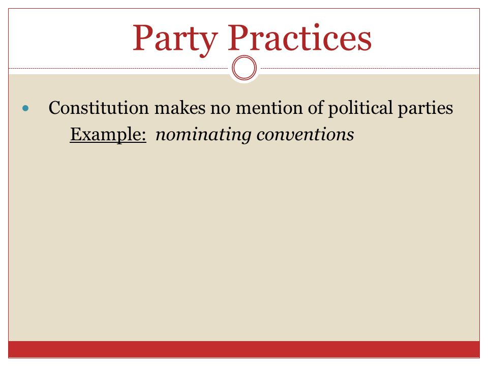 Party Practices Constitution makes no mention of political parties