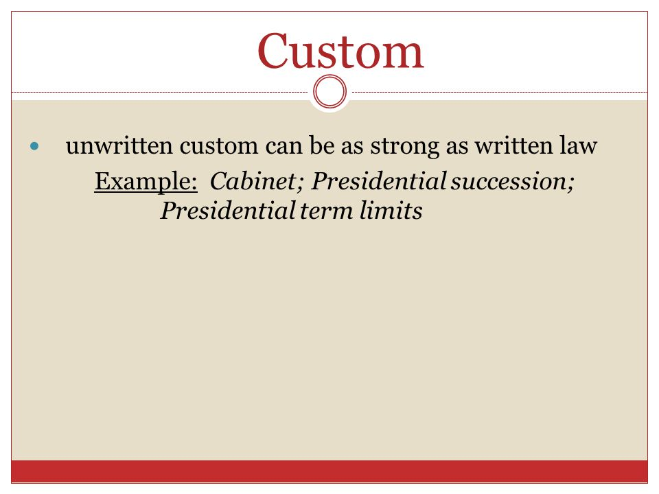 Custom unwritten custom can be as strong as written law