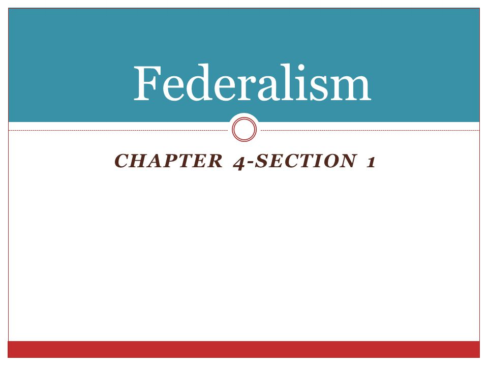 Federalism Chapter 4-Section 1