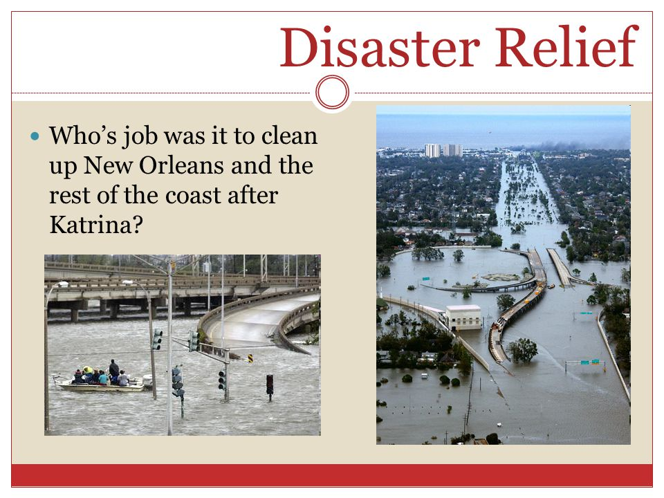 Disaster Relief Who's job was it to clean up New Orleans and the rest of the coast after Katrina