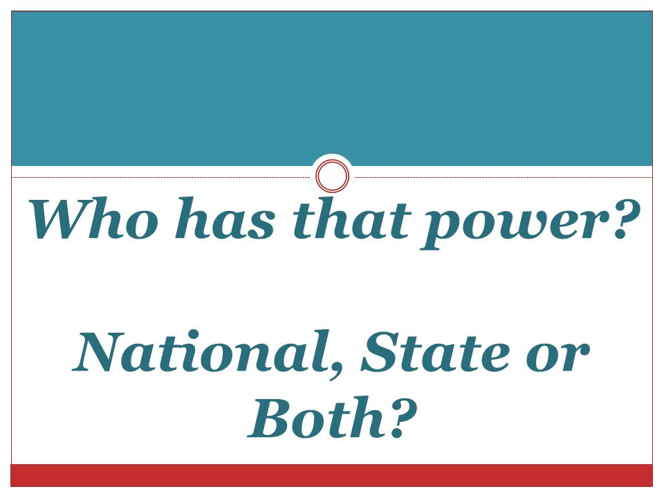 Who has that power National, State or Both