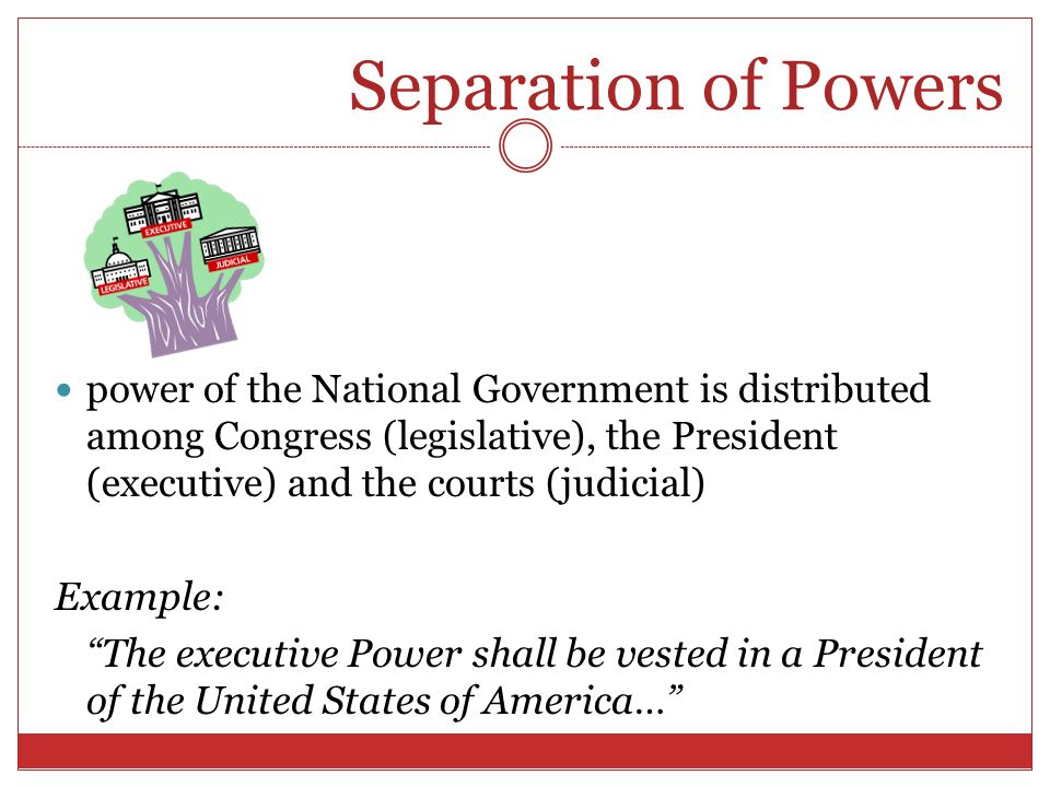 How can the concepts of separtion of powers and checks and balances be explained?