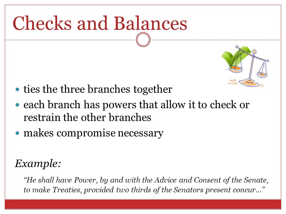 Checks and Balances ties the three branches together
