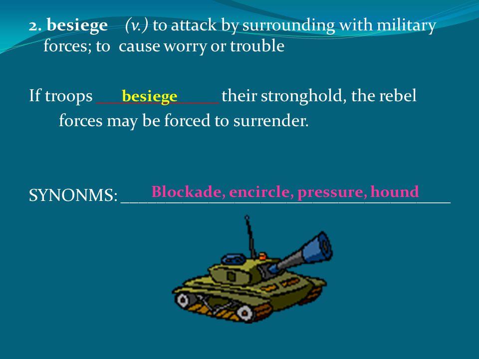 Blockade, encircle, pressure, hound