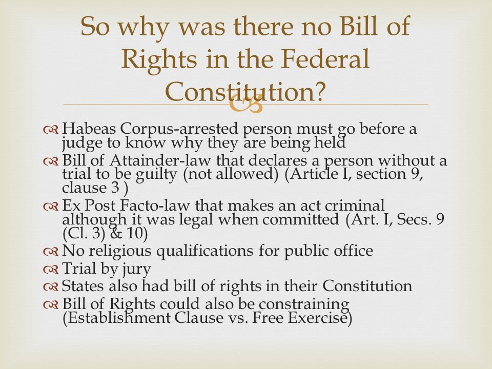 So why was there no Bill of Rights in the Federal Constitution