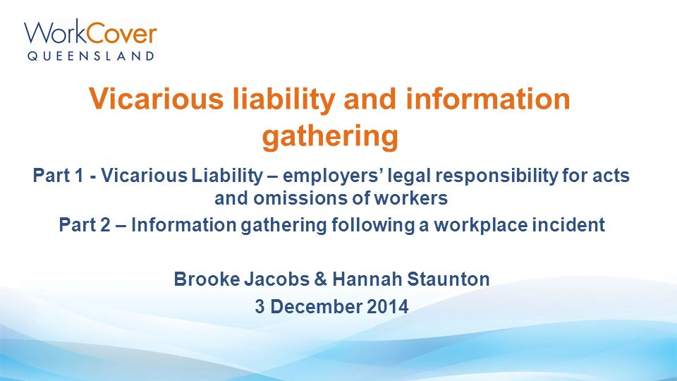 Vicarious liability and information gathering