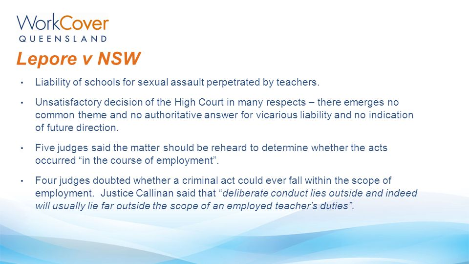 Lepore v NSW Liability of schools for sexual assault perpetrated by teachers.