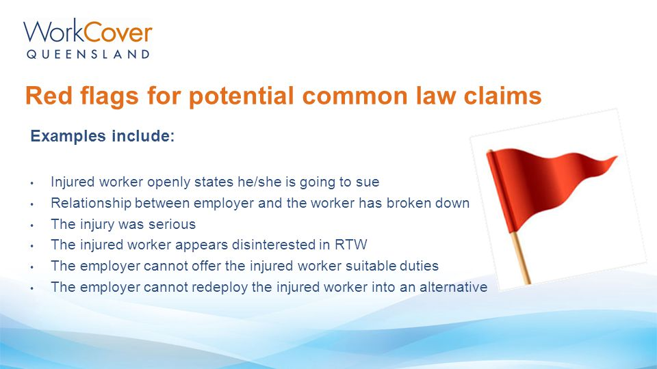 Red flags for potential common law claims