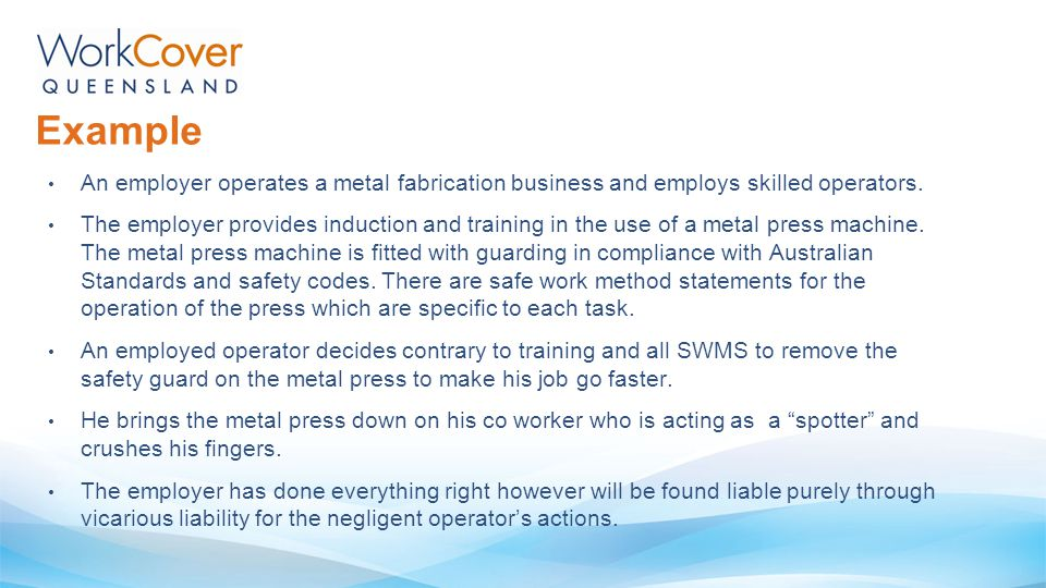 Example An employer operates a metal fabrication business and employs skilled operators.