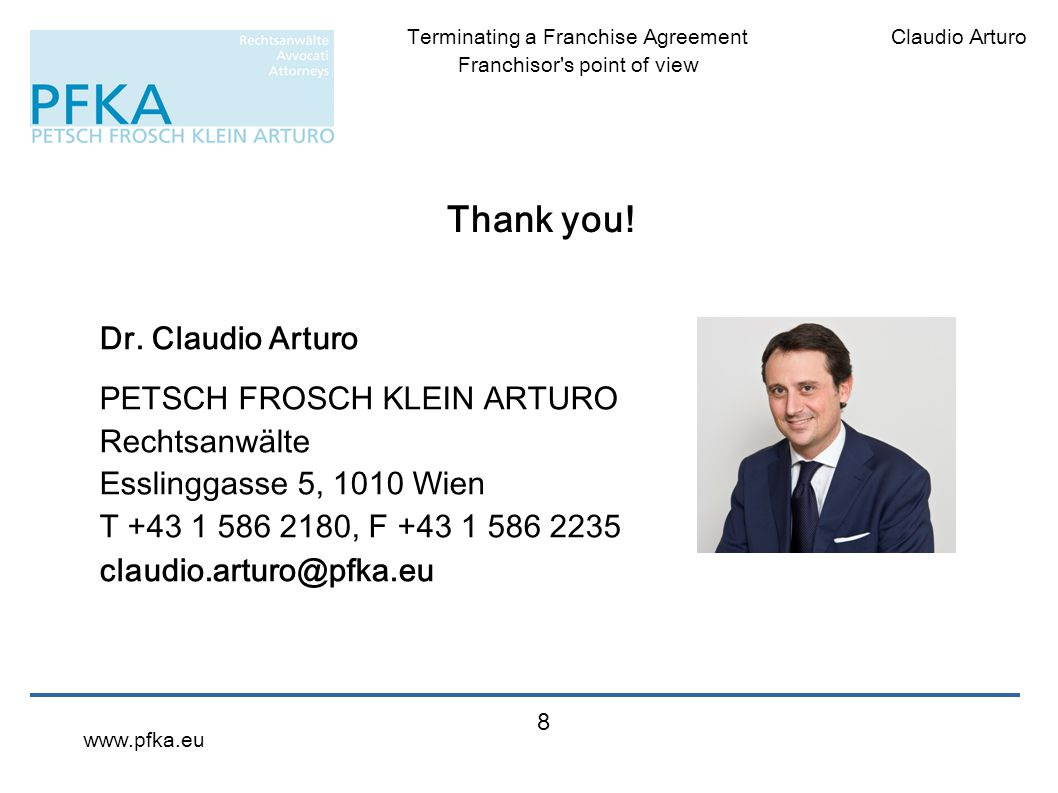 Thank you! Dr. Claudio Arturo PETSCH FROSCH KLEIN ARTURO Rechtsanwälte