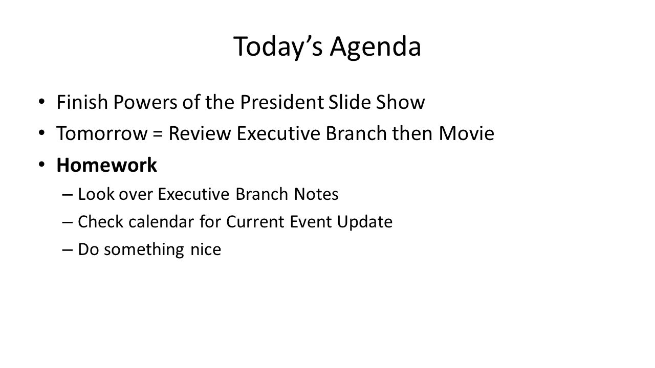 Today's Agenda Finish Powers of the President Slide Show