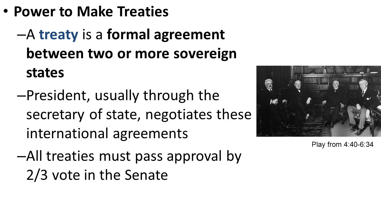 A treaty is a formal agreement between two or more sovereign states