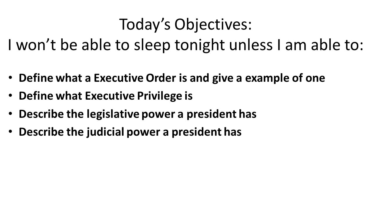 Today's Objectives: I won't be able to sleep tonight unless I am able to: