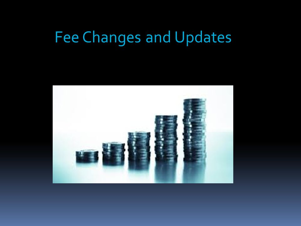 Fee Changes and Updates