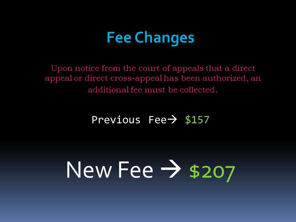 New Fee  $207 Fee Changes Previous Fee $157