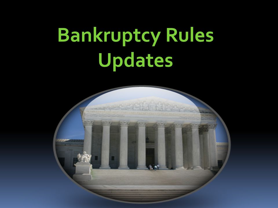 Bankruptcy Rules Updates