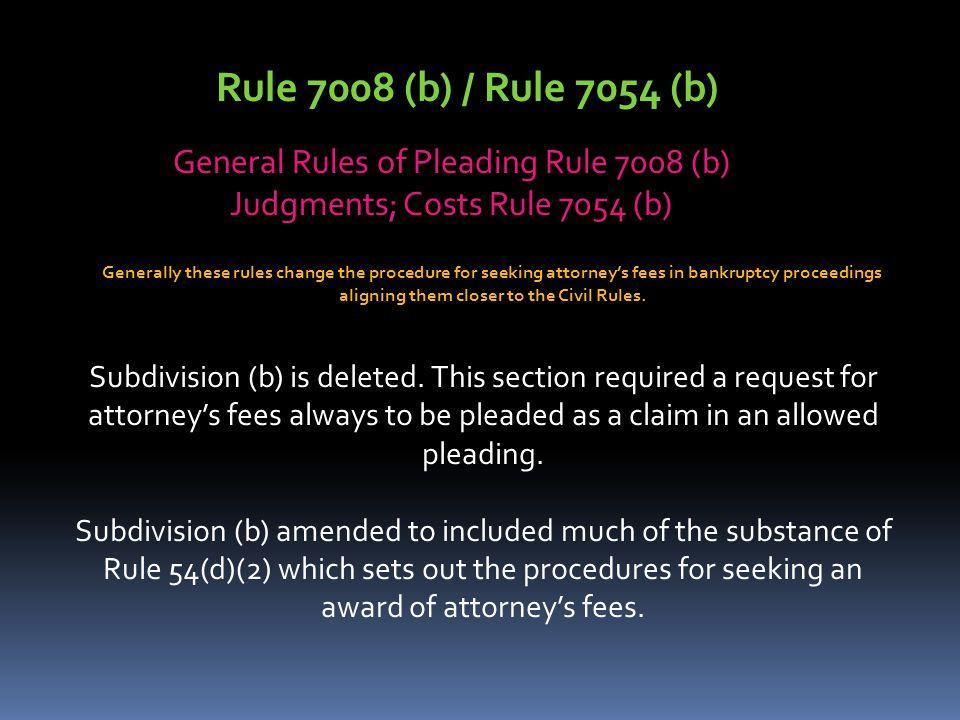 Rule 7008 (b) / Rule 7054 (b) General Rules of Pleading Rule 7008 (b)