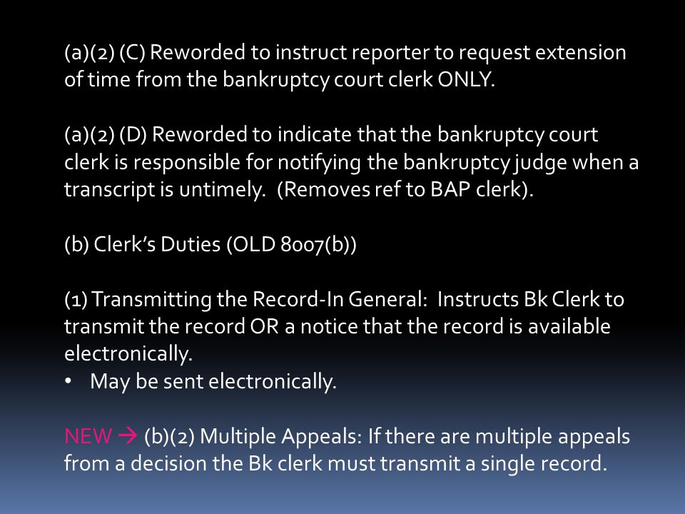 (a)(2) (C) Reworded to instruct reporter to request extension of time from the bankruptcy court clerk ONLY.