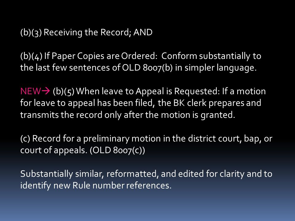(b)(3) Receiving the Record; AND