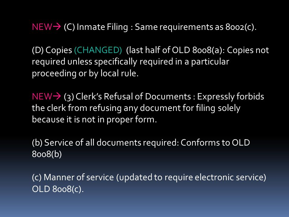NEW (C) Inmate Filing : Same requirements as 8002(c).