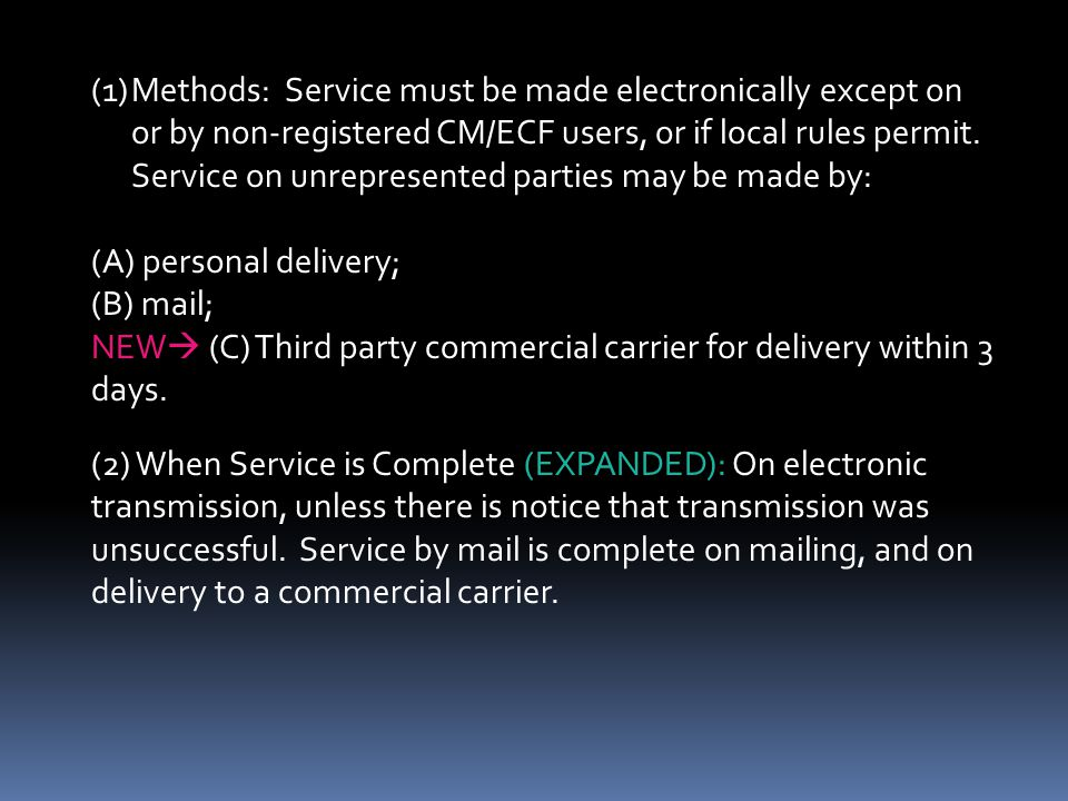 Methods: Service must be made electronically except on or by non-registered CM/ECF users, or if local rules permit. Service on unrepresented parties may be made by: