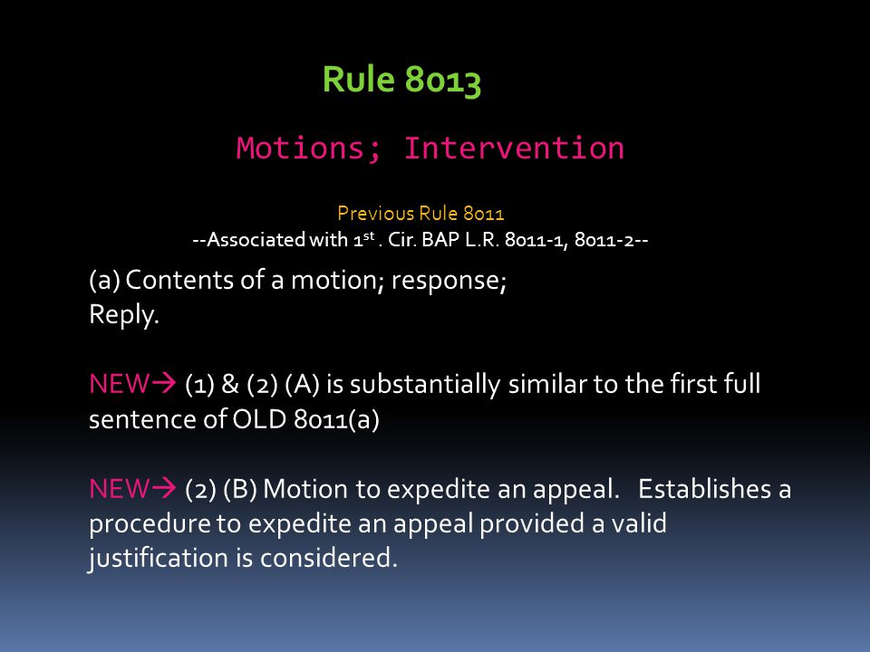 Rule 8013 Motions; Intervention (a) Contents of a motion; response;