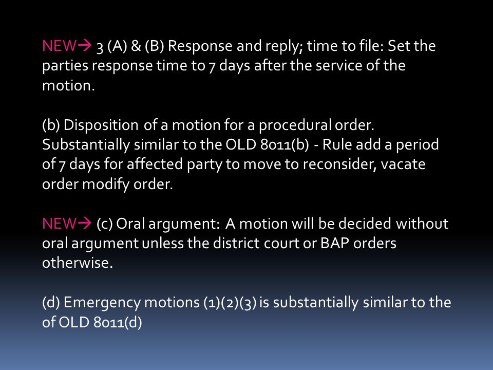 NEW 3 (A) & (B) Response and reply; time to file: Set the parties response time to 7 days after the service of the motion.