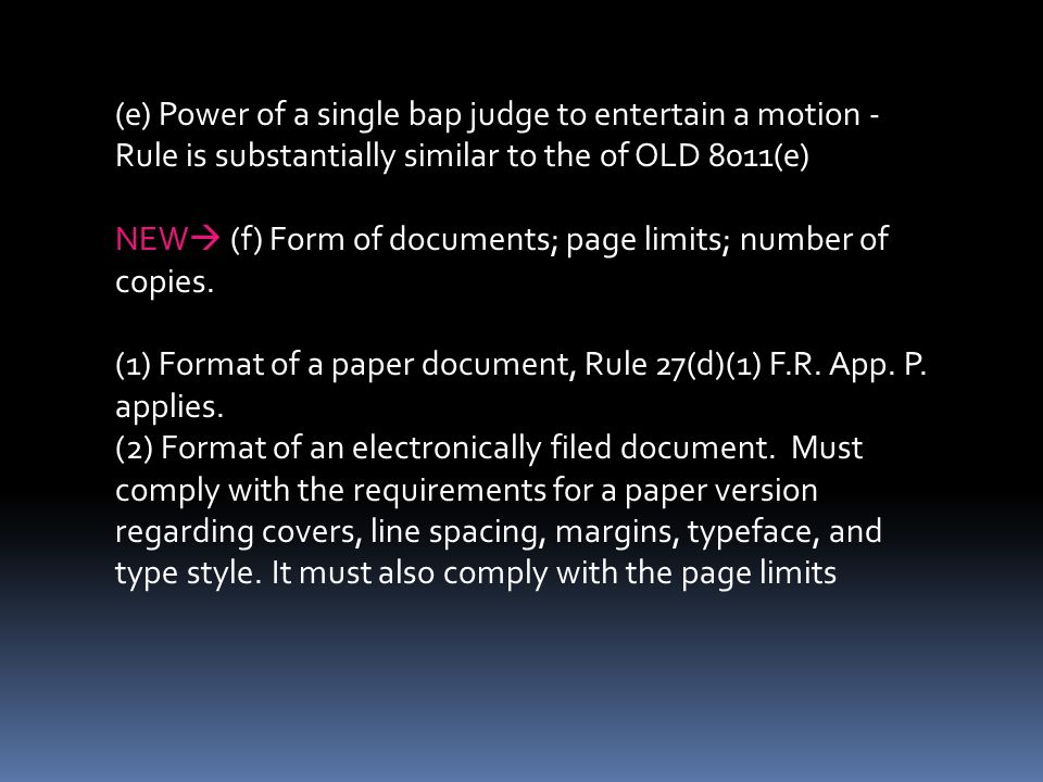(e) Power of a single bap judge to entertain a motion - Rule is substantially similar to the of OLD 8011(e)